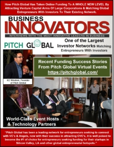 Pitch Global Has Taken Online Funding To A Whole New Level By Attracting Venture Capital Arms Of Large Corporations & Matching Global Entrepreneurs With Investors To Their Existing Network
