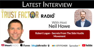 The Trust Factor Radio Show Welcomes Side Hustle Coach Robert Logan To Discuss His New Course - Side Hustle Creator